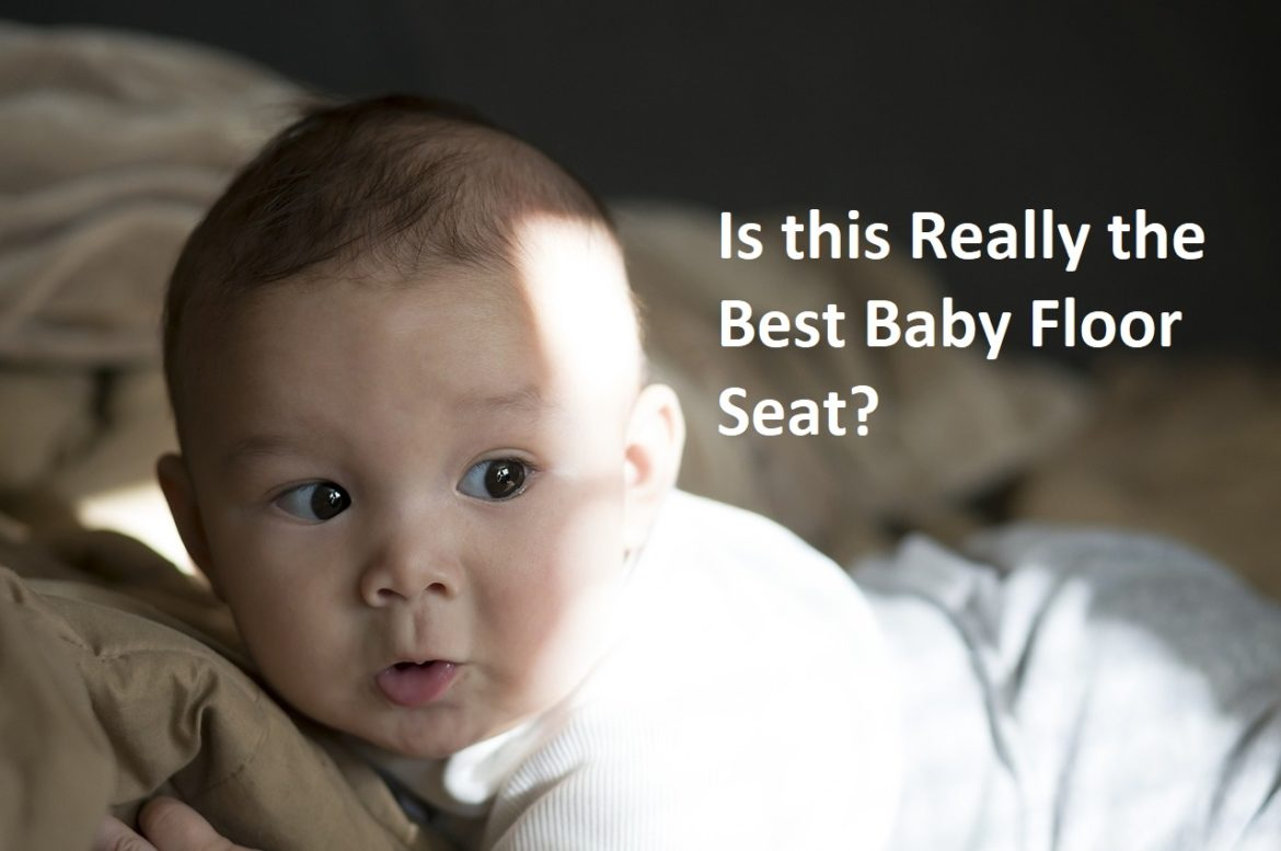 best-baby-floor-seats-reviewed